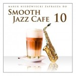Smooth Jazz Cafe vol. 10 [CD]