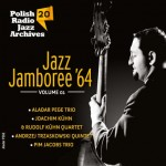 Polish Radio Jazz Archives vol. 20 - Jazz Jamboree '64 vol. 1