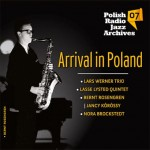 Polish Radio Jazz Archives vol. 07 - Arrival in Poland