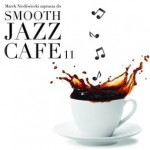 Smooth Jazz Cafe vol. 11