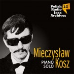 Polish Radio Jazz Archives vol. 10 - Mieczysław Kosz [CD]