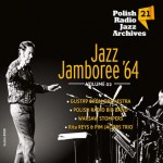 Polish Radio Jazz Archives vol. 21 - Jazz Jamboree '64 vol. 2