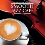 Smooth Jazz Cafe vol. 13
