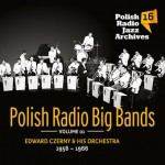 Polish Radio Jazz Archives vol. 16 - Polish Radio Big Bands vol. 1
