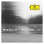 Max Richter - Songs From Before [CD]