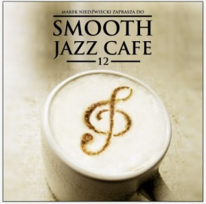 Smooth Jazz Cafe vol. 12 [CD]
