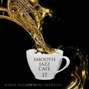 Smooth Jazz Cafe vol. 17 [CD]