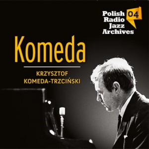 Polish Radio Jazz Archives vol. 04 - Komeda