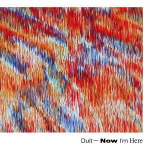 Duit - Now I'm Here[CD]