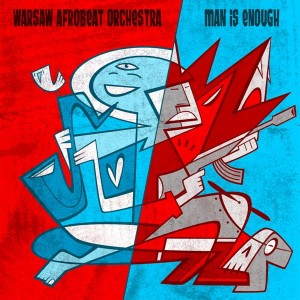 Warsaw Afrobeat Orchestra - Man is enough [CD]