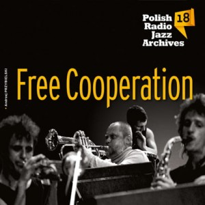 Polish Radio Jazz Archives vol. 18 - Free Cooperation