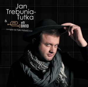 Jan Trebunia Tutka & eM Band - Po co tyle mówić [CD]