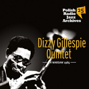 Polish Radio Jazz Archives vol. 25 - Dizzy Gillespie Quintet