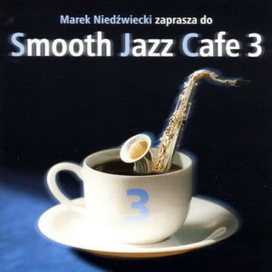 Smooth Jazz Cafe vol. 3