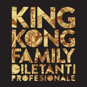 King Kong Family - Diletanti Profesionale [CD]