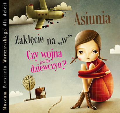 2ec53c0a3f5764 Muzeum Powstania Warszawskiego dla dzieci - Asiunia Sklep Polskiego ...